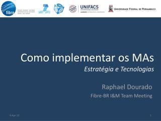 Como implementar os  MAs Estratégia e Tecnologias