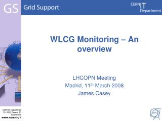 WLCG Monitoring � An overview