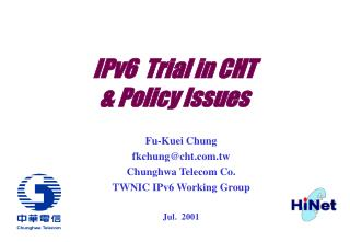 IPv6  Trial in CHT  & Policy Issues