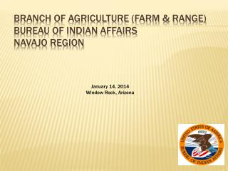 Branch of Agriculture (Farm & Range) Bureau of Indian Affairs Navajo Region