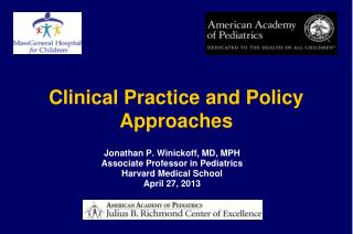 Clinical Practice and Policy Approaches