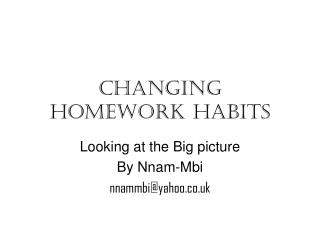 Changing Homework habits