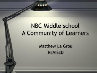 NBC Middle school A Community of Learners
