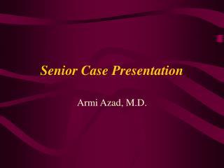 Senior Case Presentation