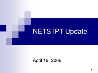 NETS IPT Update