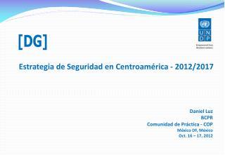 Estrategia de Seguridad en Centroamérica - 2012/2017