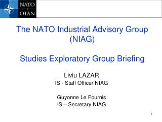 The NATO Industrial Advisory Group (NIAG)  Studies Exploratory Group Briefing
