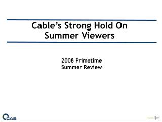 Cable�s Strong Hold On  Summer Viewers