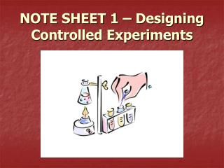 NOTE SHEET 1 � Designing Controlled Experiments