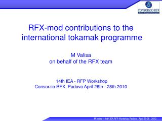 RFX-mod contributions to the  international tokamak programme M Valisa  on behalf of the RFX team