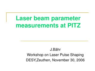 Laser beam parameter measurements at PITZ