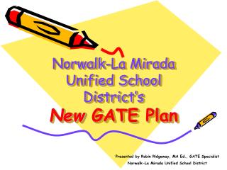 Norwalk-La Mirada  Unified School District�s New  GATE Plan
