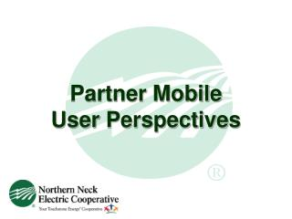 Partner Mobile User Perspectives