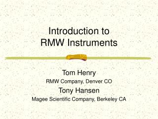 Introduction to  RMW Instruments