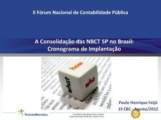 A Consolidação das NBCT SP no Brasil: Cronograma de Implantação