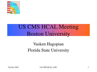 US CMS HCAL Meeting Boston University