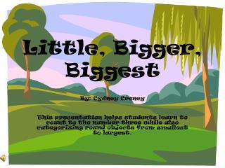 Little, Bigger, Biggest