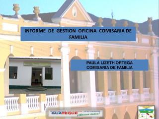 INFORME  DE  GESTION  OFICINA  COMISARIA DE  FAMILIA