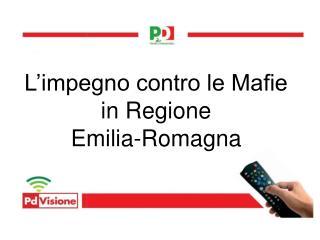L impegno contro le Mafie in Regione  Emilia-Romagna