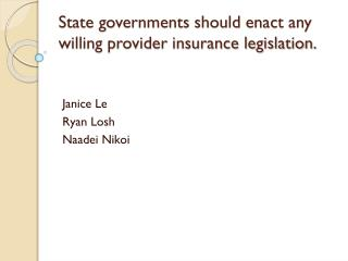 State governments should enact any willing provider insurance legislation.