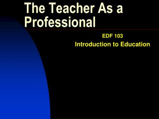 The Teacher As a Professional