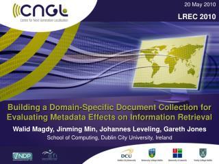 Walid Magdy, Jinming Min, Johannes Leveling, Gareth Jones