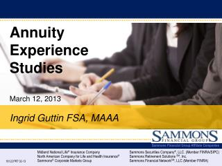Annuity  Experience  Studies March 12, 2013 Ingrid Guttin FSA, MAAA