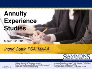 Annuity  Experience  Studies March 12, 2013 Ingrid Guttin FSA, MAAA