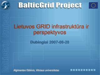 Lietuvos GRID infrastruktūra ir perspektyvos