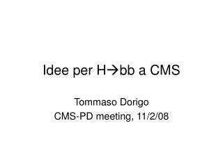 Idee per H bb a CMS
