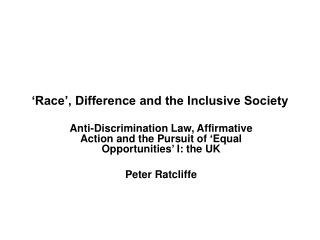 �Race�, Difference and the Inclusive Society