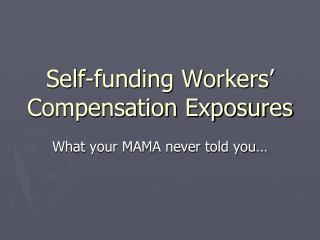 Self-funding Workers' Compensation Exposures