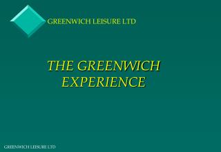 THE GREENWICH  EXPERIENCE