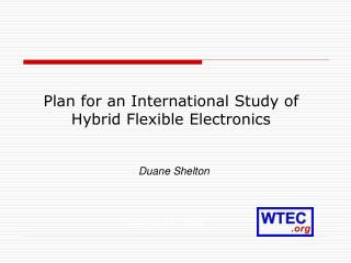 Plan for an International Study of  Hybrid Flexible Electronics
