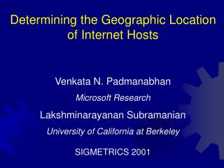 Determining the Geographic Location of Internet Hosts