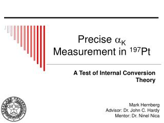 Precise  a K  Measurement in  197 Pt