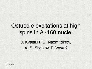 Octupole excitations at high spins in A~160 nuclei