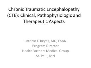 Chronic Traumatic Encephalopathy (CTE): Clinical,  Pathophysiologic  and Therapeutic Aspects