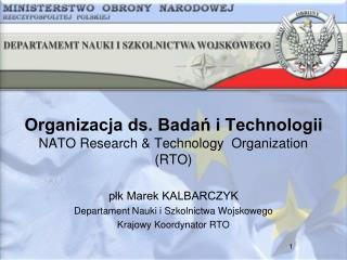 Organizacja ds. Badań i Technologii NATO Research & Technology  Organization  (RTO)