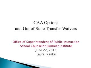 CAA Options and Out of State Transfer Waivers Office of Superintendent of Public Instruction