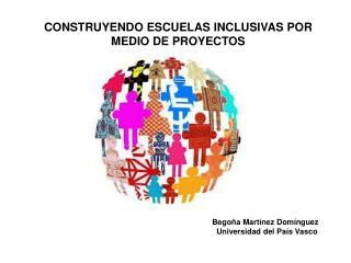 CONSTRUYENDO ESCUELAS INCLUSIVAS POR MEDIO DE PROYECTOS