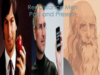 Renaissance Men  Past and Present
