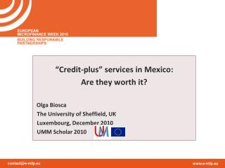 """Credit-plus"" services in Mexico:  Are they worth it? Olga Biosca"