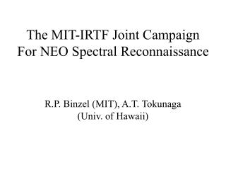 The MIT-IRTF Joint Campaign For NEO Spectral Reconnaissance