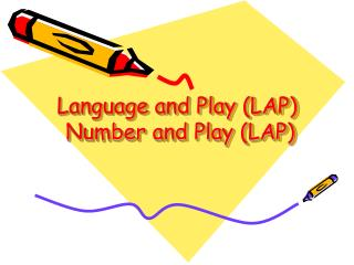 Language and Play (LAP)  Number and Play (LAP)