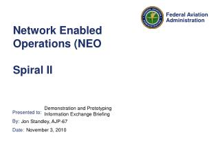 Network Enabled Operations (NEO Spiral II