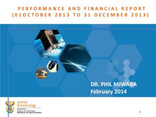 PERFORMANCE AND FINANCIAL REPORT   (01OCTOBER 2013 TO 31 DECEMBER 2013)