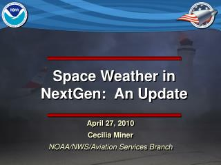 Space Weather in NextGen:  An Update