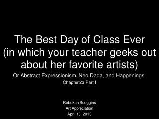 The Best Day of Class Ever     (in which your teacher geeks out about her favorite artists)