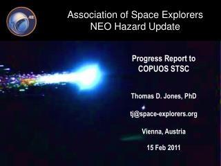 Progress Report to  COPUOS STSC Thomas D. Jones, PhD  tj@space-explorers Vienna, Austria